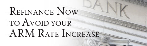 Loans: Refinance Now to Avoid your ARM rate Increase...